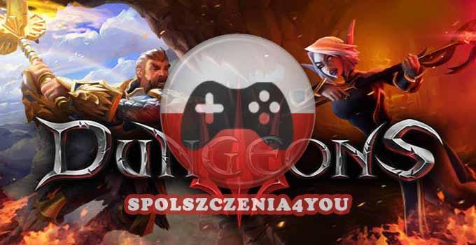 Dungeons 3 Spolszczenie po polsku