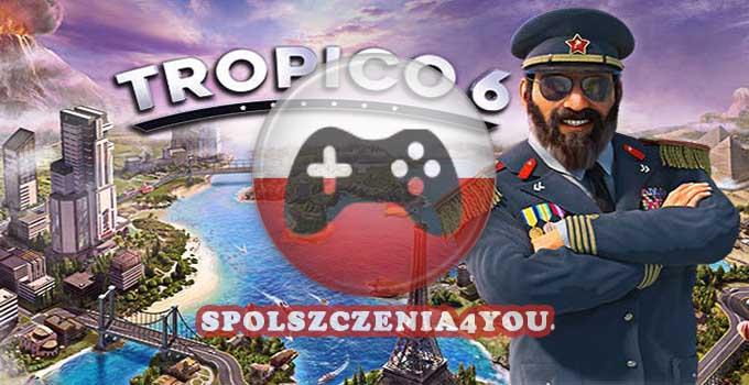 Tropico 6 Spolszczenie Polska wersja