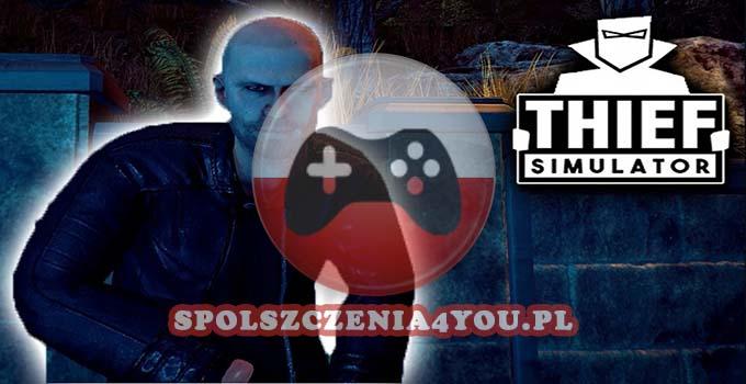 Thief Simulator Spolszczenie