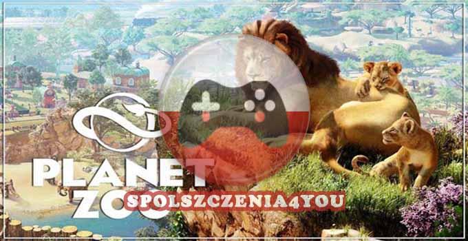 Planet Zoo Spolszczenie Polskie Napisy