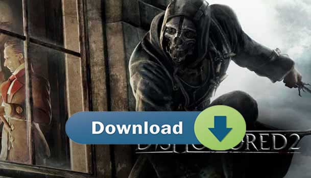 Pobierz Dishonored 2 Download Free